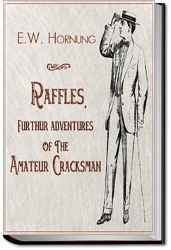 Raffles - Further Adventures of the Amateur Cracksman | E. W. Hornung