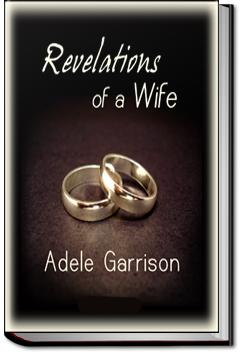 Revelations of a Wife | Adele Garrison