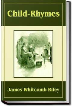 Selected Riley Child-Rhymes | James Whitcomb Riley