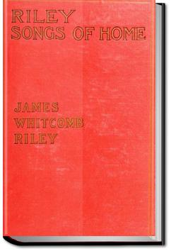 Riley Songs of Home | James Whitcomb Riley