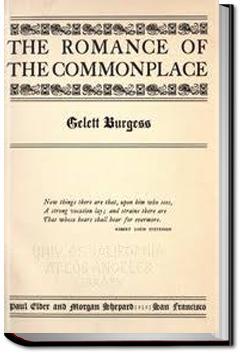 The Romance of the Commonplace | Gelett Burgess