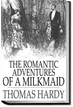 The Romantic Adventures of a Milkmaid   Thomas Hardy