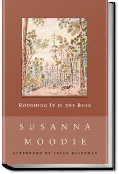Roughing It in the Bush | Susanna Moodie