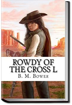 Rowdy of the Cross L | B. M. Bower