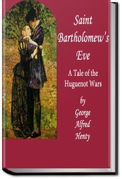 Saint Bartholomew's Eve | G. A. Henty