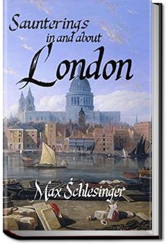 Saunterings in and about London | Max Schlesinger