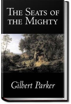 The Seats of the Mighty | Gilbert Parker