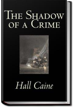 The Shadow of a Crime | Sir Hall Caine