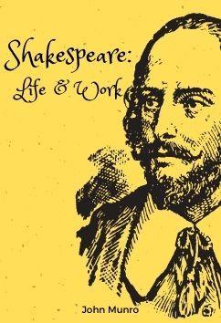 Shakespeare: Life and Work | John Munro