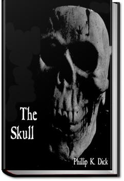The Skull | Philip K. Dick