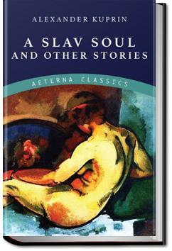 A Slav Soul and Other Stories | Alexander Kuprin