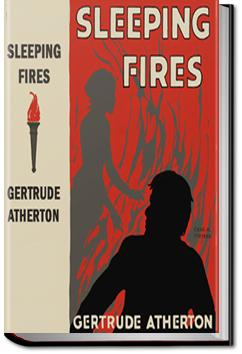 Sleeping Fires: a Novel | Gertrude Atherton
