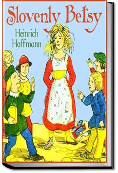 Slovenly Betsy | Heinrich Hoffmann