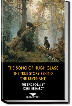 The Song of Hugh Glass | John Neihardt