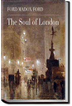 The Soul of London | Ford Madox Ford