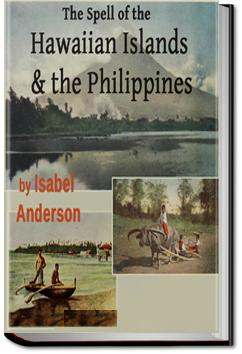The Spell of the Hawaiian Islands and the Philippines | Isabel Anderson
