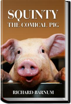 Squinty the Comical Pig | Richard Barnum