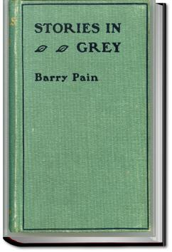 Stories in Grey | Barry Pain