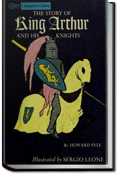 The Story of King Arthur and His Knights | Howard Pyle