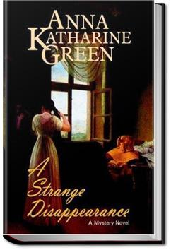 A Strange Disappearance | Anna Katharine Green