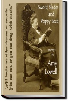 Sword Blades and Poppy Seed   Amy Lowell
