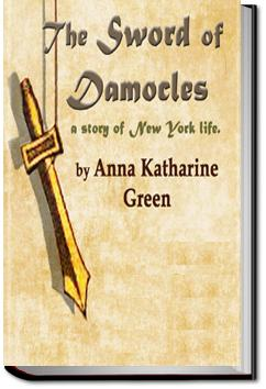 The Sword of Damocles | Anna Katharine Green