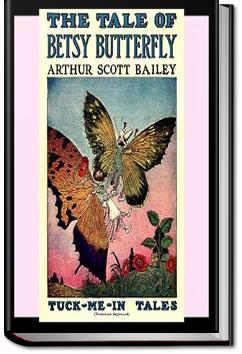 The Tale of Betsy Butterfly | Arthur Scott Bailey