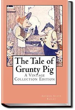 The Tale of Grunty Pig | Arthur Scott Bailey