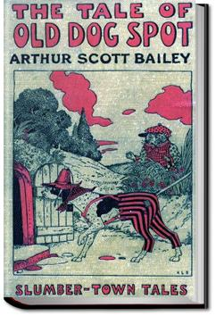 The Tale of Old Dog Spot | Arthur Scott Bailey