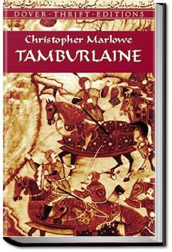 Tamburlaine the Great - Part 1 | Christopher Marlowe