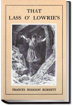 That Lass O' Lowrie's | Frances Hodgson Burnett