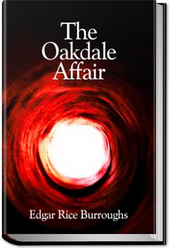 The Oakdale Affair | Edgar Rice Burroughs