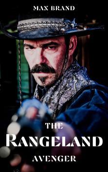 The Rangeland Avenger | Max Brand