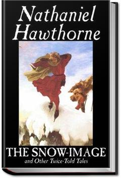 The Snow-Image | Nathaniel Hawthorne