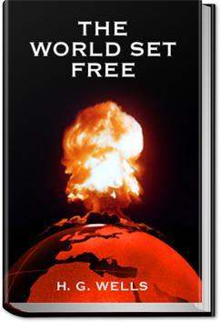 The World Set Free   H. G. Wells