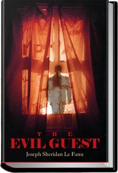 The Evil Guest   Joseph Sheridan Le Fanu