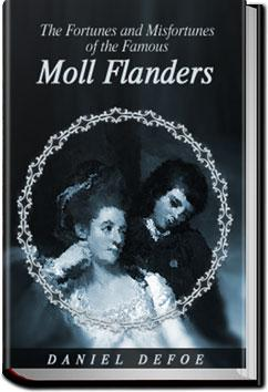The Fortunes and Misfortunes of the Famous Moll Flanders | Daniel Defoe