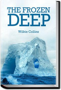The Frozen Deep | Wilkie Collins