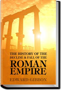 History of Decline of Roman Empire - Vol 3 | Edward Gibbon