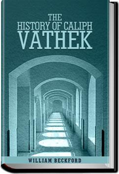 The History of Caliph Vathek | William Beckford