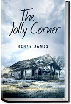 The Jolly Corner | Henry James