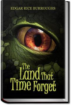 The Land That Time Forgot | Edgar Rice Burroughs
