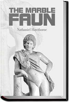 The Marble Faun - Volume 1 | Nathaniel Hawthorne