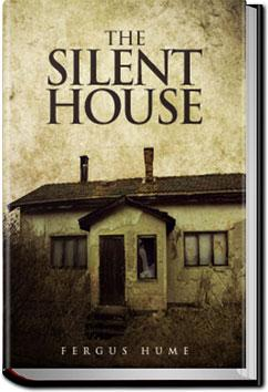 The Silent House | Fergus Hume