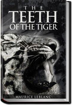 The Teeth of the Tiger | Maurice Leblanc