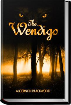 The Wendigo | Algernon Blackwood