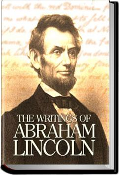 The Writings of Abraham Lincoln - Volume 4 | Abraham Lincoln