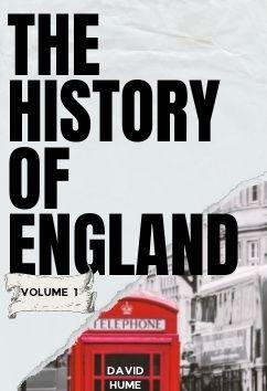 The History of England - Volume 1 Part 1   David Hume