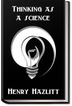 Thinking As A Science | Henry Hazlitt