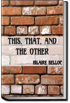 This, That, and the Other | Hillaire Belloc